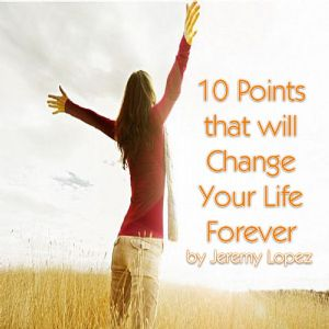 10 Points That Will Change Your Life (3 Teaching CD Set) by Jeremy Lopez
