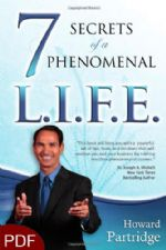 7 Secrets of a Phenomenal L.I.F.E. (E-Book-PDF Download) by Howard Partridge