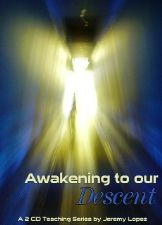 Awakening to our Descent (mp3 2 teaching download) by Jeremy Lopez