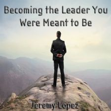 Becoming the Leader You were Mean't to Be (teaching CD) by Jeremy Lopez