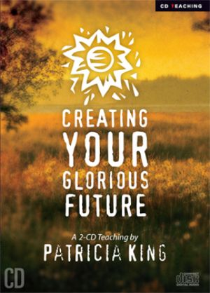 Creating Your Glorious Future (MP3  2 Teacing  Download) by Patricia King