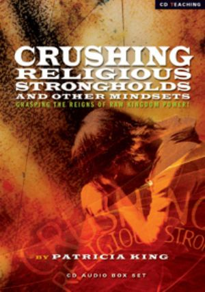 Crushing Religious Strongholds and Other Mindsets (mp3 4 teaching download) by Patricia King