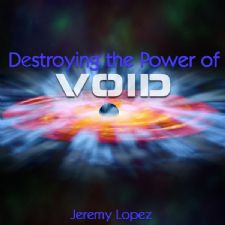 Destroying The Power of Void (MP3 Teaching Download) by Jeremy Lopez