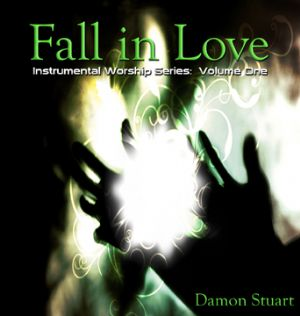 Fall In Love:  Instrumental Worship Music Volume 1 (Prophetic Worship CD) by Damon Stuart