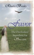 Favor, The Overlooked Ingredient for Success (E-Book Download) by Rhoda Banks
