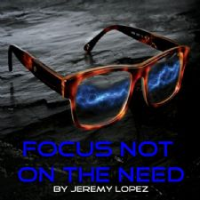 Focus Not on the Need (teaching CD) by Jeremy Lopez