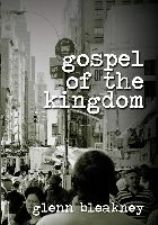 Gospel of the Kingdom 6 Teaching Set (MP3 Teaching Download) by Glenn Bleakney