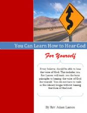You Can Learn to Hear God for Yourself (E-Book Download) by Adam Larson