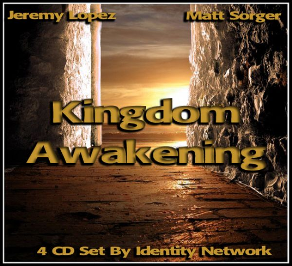 Kingdom Awakening Conference (4 CD Series) by Matt Sorger & Jeremy Lopez