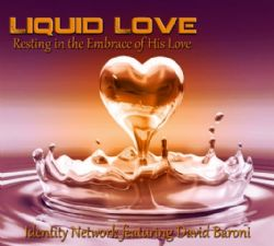 Liquid Love (Prophetic Soaking CD) by David Baroni