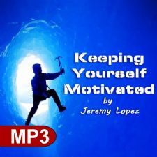 Keeping Yourself Motivated (MP3 Teaching Download) by Jeremy Lopez