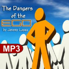 The Dangers of the Ego (MP3 Teaching Download) by Jeremy Lopez