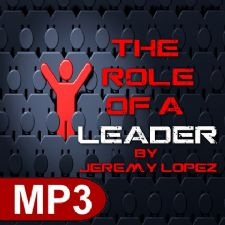 The Role Of A Leader (MP3 Teaching Download) by Jeremy Lopez