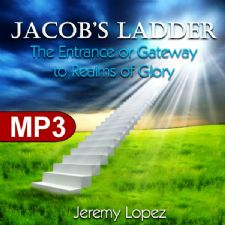 Jacobs Ladder- The Entrance to the Third Heaven (MP3 Teaching Download) by Jeremy Lopez