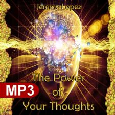 The Power of Your Thoughts (MP3 Teaching Download) by Jeremy Lope
