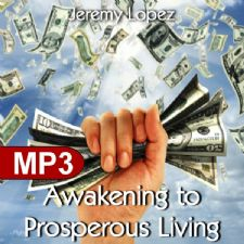 Awakening to Prosperous Living (MP3 Teaching Download) by Jeremy Lopez