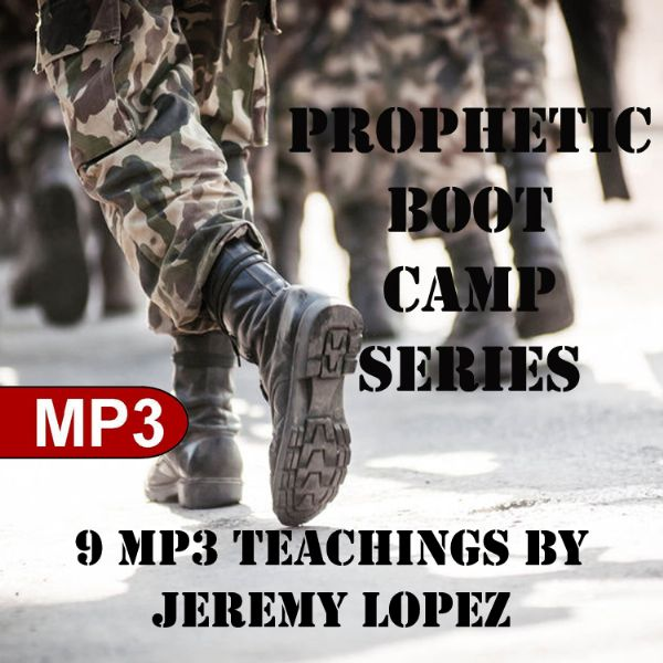 Prophetic Boot Camp Series (9 MP3 Digital Download Teaching) by Jeremy Lopez
