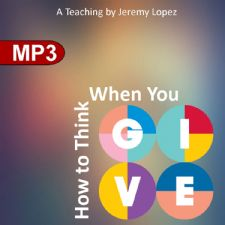 How to Think When You Give (MP3 Teaching Download) by Jeremy Lopez