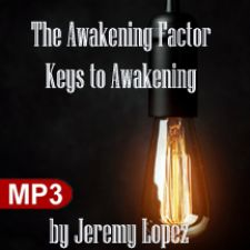 The Awakening Factor: Keys to Awakening (MP3 Teaching Download) by Jeremy Lopez