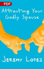 Attracting Your Godly Spouse (PDF Download) by Jeremy Lopez