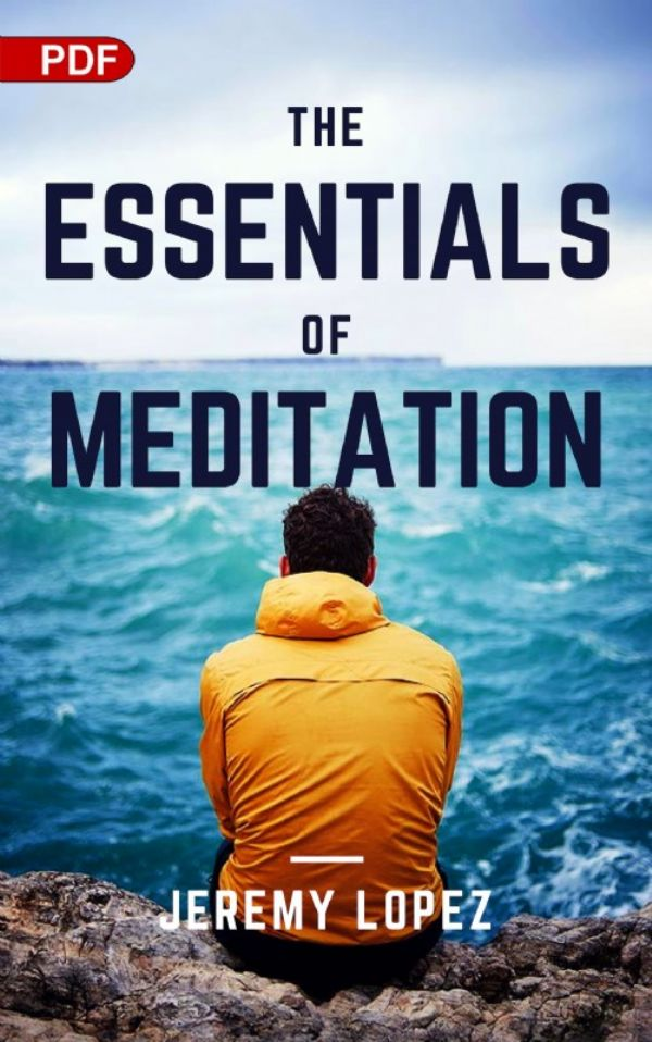 The Essentials of Meditation (PDF Download) by Jeremy Lopez