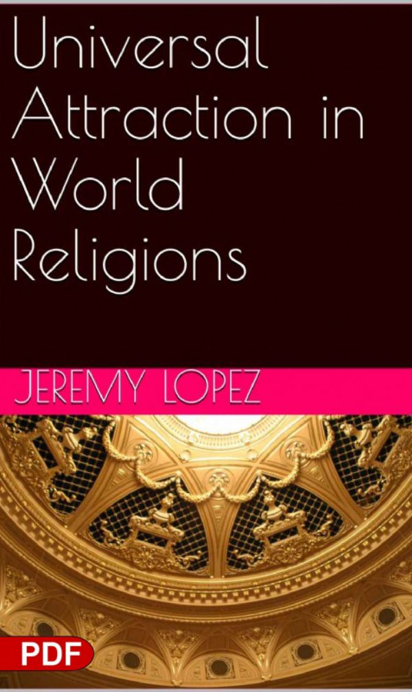 Universal Attraction in World Religions (PDF Download) by Jeremy Lopez