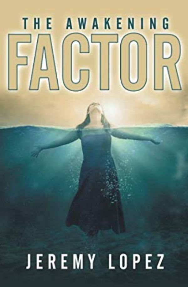 The Awakening Factor (Book) by Jeremy Lopez