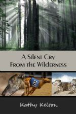 A Silent Cry from the Wilderness (E-Book Download) by Kathy Kelton