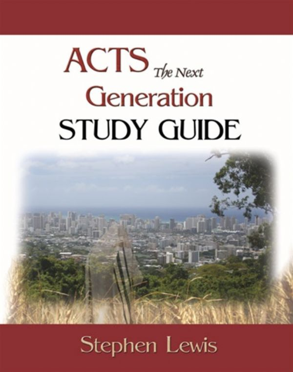 Acts the Next Generation Study Guide (E-Book download) by Stephen Lewis