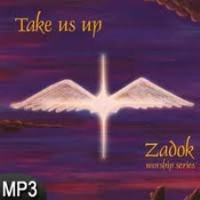 Take Us Up (MP3 Music Download) by Zadok Worship Series