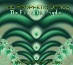 The Prophetic Office: The Flow of The Prophet (MP3 teaching download) by Jeremy Lopez