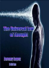 The Universal Law of Thought (MP3  3 Teaching Download Set) by Jeremy Lopez