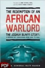 The Redemption of an African Warlord: The Joshua Blahyi Story: A Modern Day Conversion From Saul To Paul (E-Book-PDF Download) by Joshua Blahyi