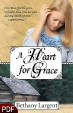 A Heart for Grace (E-Book-PDF Download) by Bethany Largent