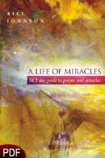 A Life of Miracles (E-Book-PDF Download) by Bill Johnson