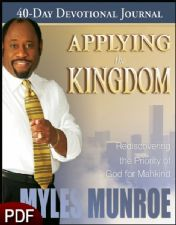 Applying the Kingdom: Rediscovering the Priority of God for Mankind (E-Book-PDF Download) by Myles Munroe