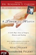 A Touch from Heaven: A Little Boy's Story of Surgery, Heaven, and Healing (E-Book-PDF Download) by Neal and Christopher Pylant