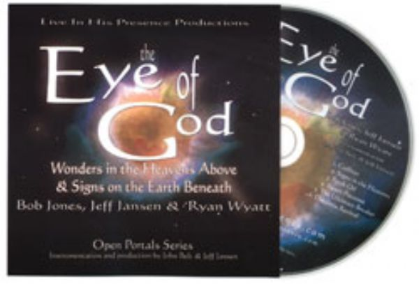 The Eye of God 2 - Wonders in the Heavens Above (Prophetic Worship CD) by John Belt, Bob Jones, Jeff Jansen and Ryan Wyatt