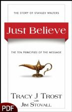 Just Believe: The Story of Stanley Walters-The Ten Principles of the Message (E-Book-PDF Download) by Tracy J. Trost