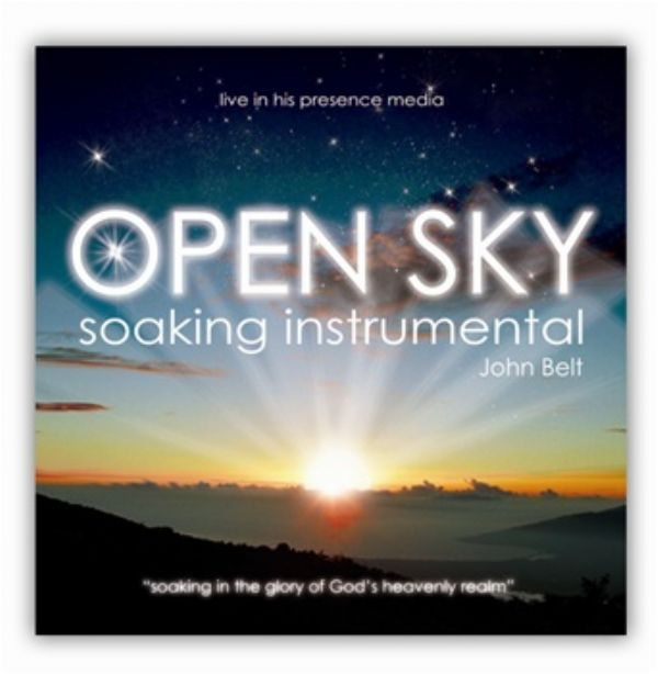 Open Sky: Soaking Instrumental (Prophetic Worship CD) by John Belt
