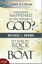 Whatever Happened to the Power of God? / It's Time to Rock the Boat - 2 Books in 1 (E-Book-PDF Download) by Michael L. Brown